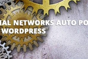 Những plugin đăng bài tự động lên mạng xã hội dành cho WordPress