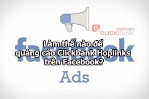 Quảng cáo Facebook có chấp nhận hoplink Clickbank?