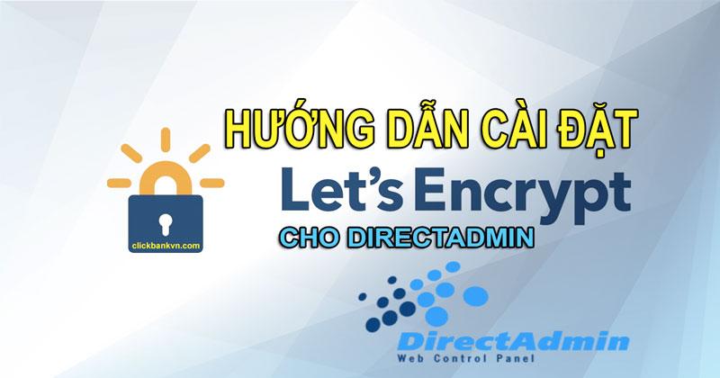 Hướng dẫn cài đặt, kích hoạt Let's Encrypt trên Direct Admin