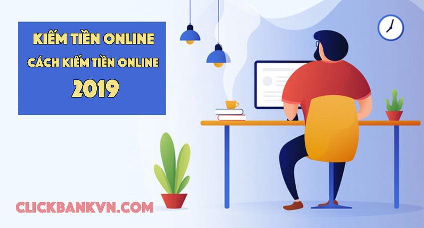 kiếm tiền online, kiếm tiền online 2019, cách kiếm tiền online, kiếm tiền trên mạng, các cách kiếm tiền online